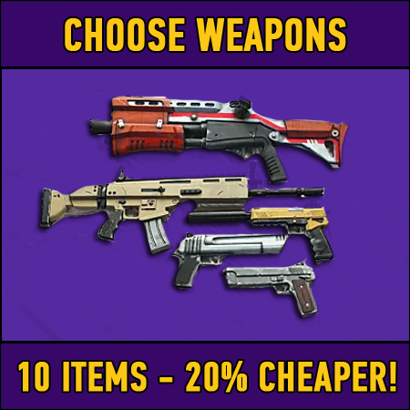Fortnite: 10 chosen weapons (20% DISCOUNT)